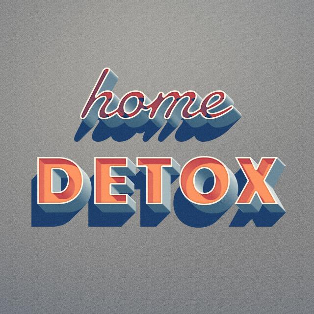 Detox Home Tips