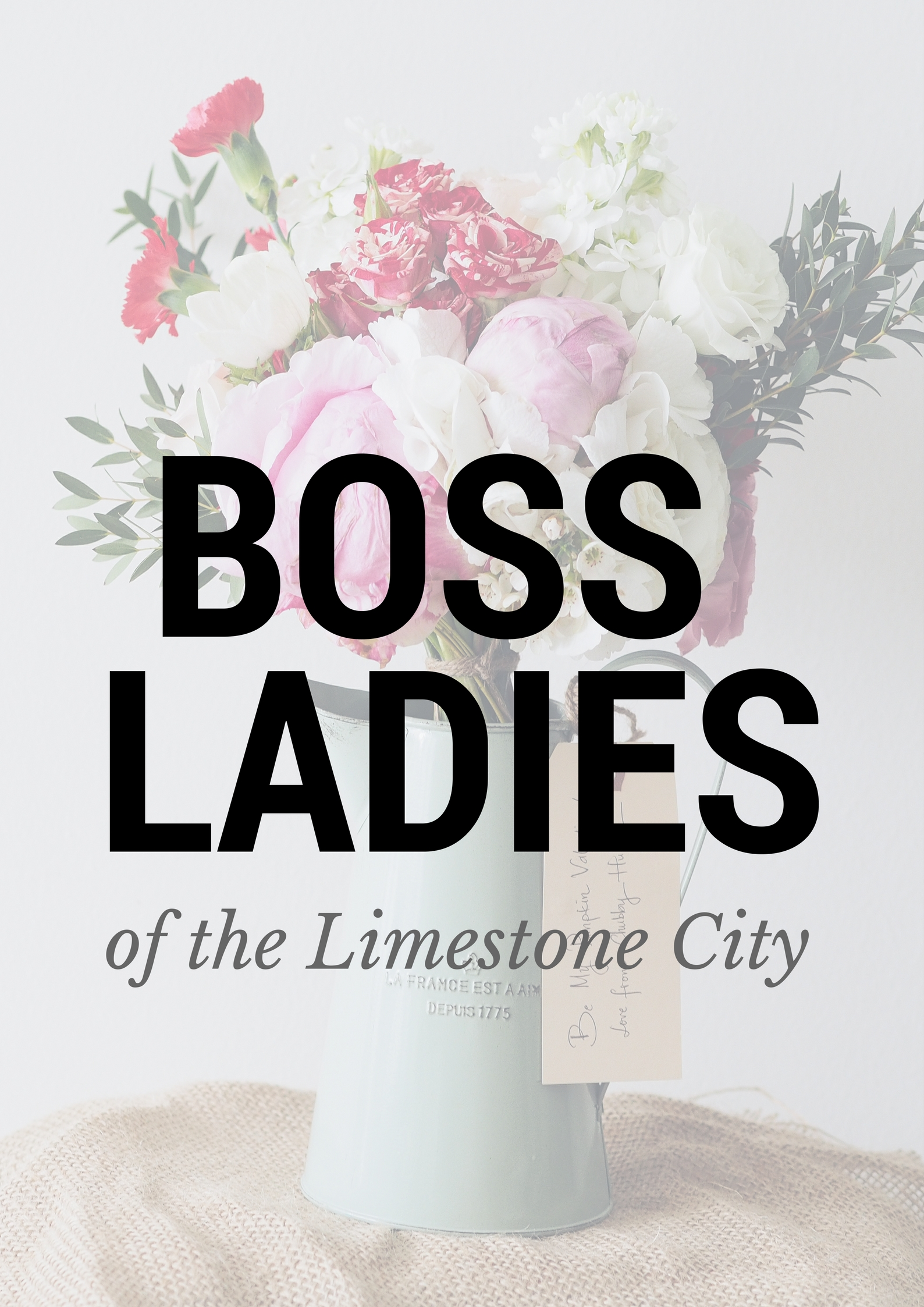 Boss Ladies of the Limestone City